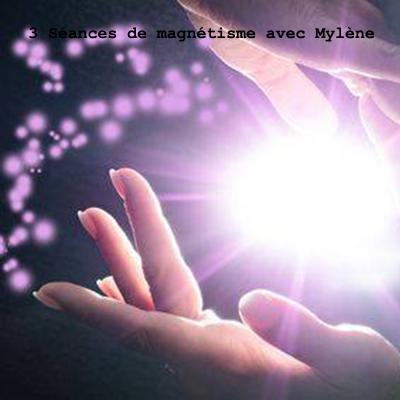 3 Séances de magnétisme avec Mylène